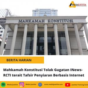 Mahkamah Konstitusi Tolak Gugatan INews-RCTI terait Tafsir Penyiaran Berbasis Internet